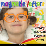 Magnetic Letters - Literacy Fun with Magnetic Letters by Kim Adsit