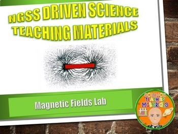 NGSS MS./HS. Forces and Interactions: Magnetic Fields Lab