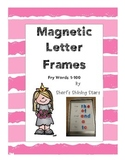Magnetic Letter Frames Fry Words 1-100