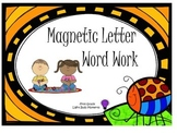 Magnetic Letter Word Work