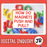 Magnetism Digital Inquiry Jr.  |  3rd Grade  |  Distance Learning