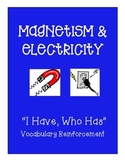 Magnetism & Electricity - I Have, Who Has Vocabulary Strategy (32 cards)