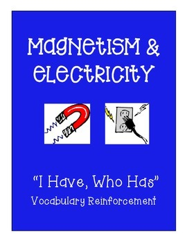 Magnetism & Electricity - I Have, Who Has Vocabulary Strat