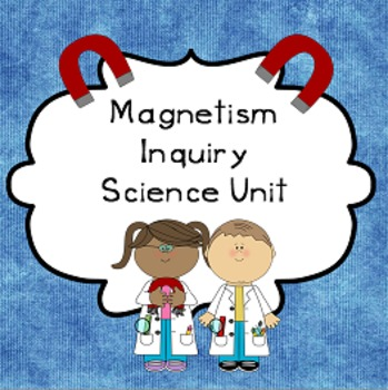 Magnetism Inquiry Based Science Unit Plan