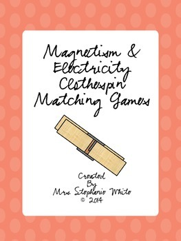 Magnetism and Electricity Clothespin Matching Games