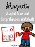 Magnets Adapted Book & Comprehension Worksheets