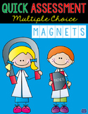 Magnets Assessment Quick Multiple Choice Test