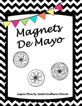 Magnets De Mayo Art Lesson Plan by Sweet Southern Charm