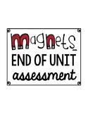 Magnets End of Unit Assessment/Test