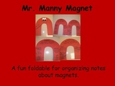Magnets Foldable Idea FREE!!!  (Mr. Manny Magnet)