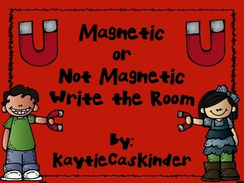 Magnets: Magnetic or Not Magnetic Write the Room