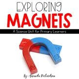 Magnets Unit: Exploring Magnets and Movement