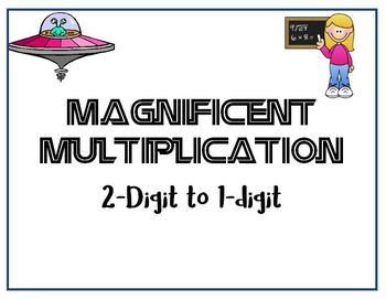Magnificent Multiplication! Common Core. 2-Digit to 1-Digit