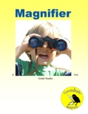 Magnifiers - Science Informational Text - SC.1.E.5.3