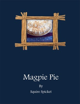 """""""Magpie Pie"""" Performance Package (Music, Script, and License)"""