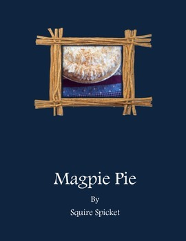 """Magpie Pie"" by Squire Spicket"