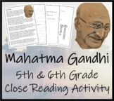 Mahatma Gandhi - 5th Grade & 6th Grade Close Reading Activity