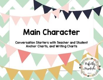 Main Character Conversation Starters, Anchor Charts, and Writing Charts