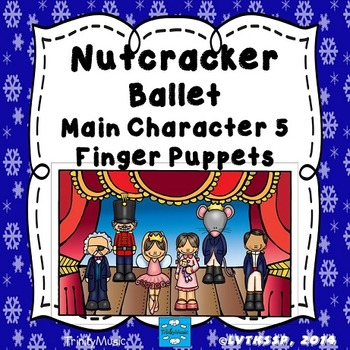 Main Character Finger Puppets 5 from The Nutcracker