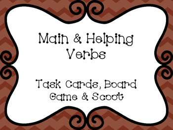 Main & Helping Verbs Task Cards, Board Game, and SCOOT