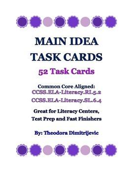 Main Idea: 52 CCSS.ELA-Literacy.RI.5.2 &  CCSS.ELA-Literacy.SL.6.4 Task Cards