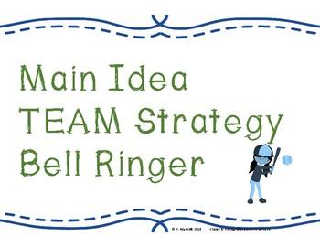 Main Idea Bell Ringer: TEAM