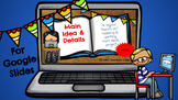 Main Idea & Details Digital reading and writing project 4/