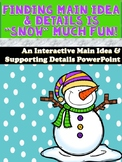 Main Idea & Details PowerPoint with Student Companion and Snowman Craftivity