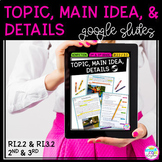 Main Idea & Details for Google Slides - 2nd Grade RI.2.2 & 3rd Grade RI.3.2