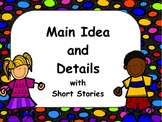 Main Idea & Details in Short Stories: Flipchart & Worksheets