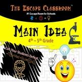 Main Idea Escape Room - 4-5 Grade   The Escape Classroom