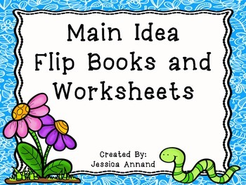 Main Idea Flip Books and Worksheets