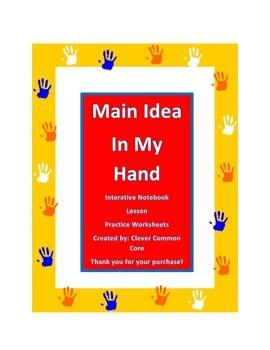 Main Idea In My Hand: Interactive Notebook