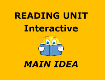 MAIN IDEA:  Interactive Reading Skill Unit
