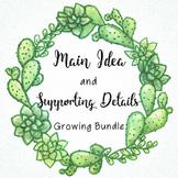 Main Idea & Key Details - Growing Bundle