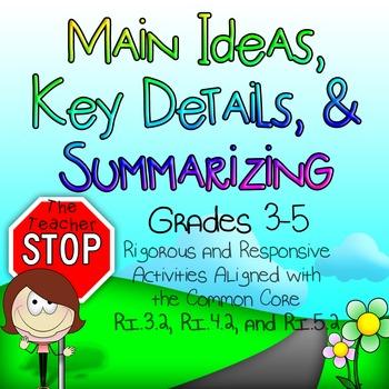Main Idea, Key Details, and Summarizing