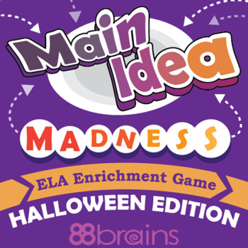Main Idea Madness: Halloween Edition (ELA Enrichment Game)