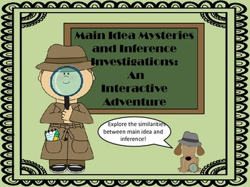 Main Idea Mysteries and Inference Investigations:  An Interactive Adventure