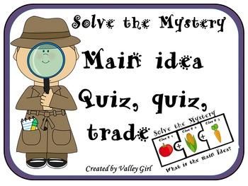 Main Idea: Mystery solve the puzzle quiz, quiz, trade
