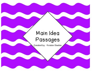 Main Idea Passages (Supports Common Core)