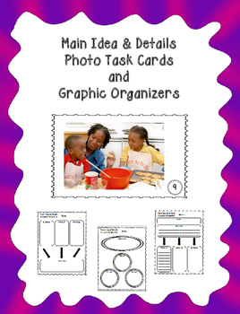 Main Idea Photo Task Cards & Graphic Organizers