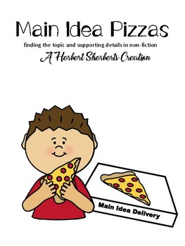Main Idea Pizzas: finding details to match my topic