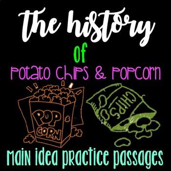 Main Idea Practice: The History of Potato Chips & Popcorn