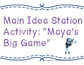 Main Idea Station: Maya's Big Game
