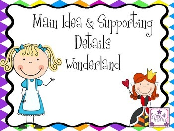 Main Idea and Supporting Details Wonderland
