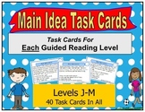 Main Idea Task Cards For Each Guided Reading Level (Levels J, K,L,M)