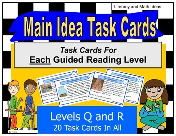 Main Idea Task Cards For Each Guided Reading Level (Levels Q and R)