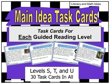 Main Idea Task Cards (Guided Reading Levels S,T,and U) Lexiles 775-886