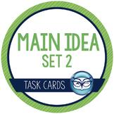 Main Idea Task Cards - Set 2   Nonfiction Texts Test Prep