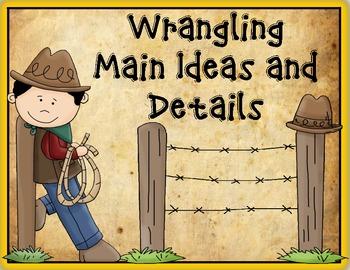Main Idea:  Wrangling Main Idea and Details